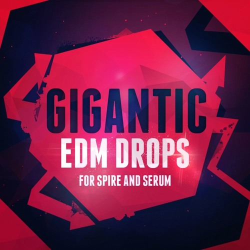 Mainroom Warehouse Gigantic EDM Drops For REVEAL SOUND SPiRE AND XFER RECORDS SERUM WAV MiDi SBF SPF FXP-DISCOVER
